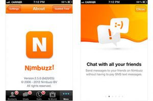 Nimbuzz Messenger combines the power of internet and phone that is smart into one, and lets you make free voice calls, send unlimited chat messages, make friends in chat rooms, start private group chats, share files on any mobile device across popular messengers. Nimbuzz Messenger is available on Android, iOS, Windows Phone, Blackberry, Symbian, Java, Windows, and Mac.